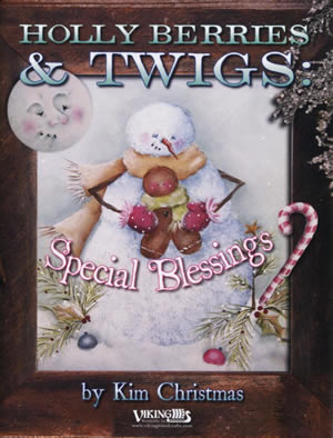 Holly Berries and Twigs: Special Blessings by Kim Christmas