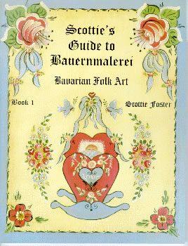 Scottie's Guide to Bauernmalerei Bavarian Folk Art Book 1 front cover