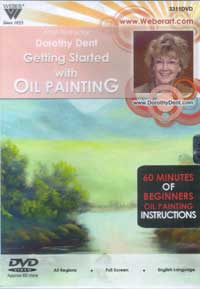 Getting Started with Oil Painting - 1 Hour Dorothy Dent Instructional DVD