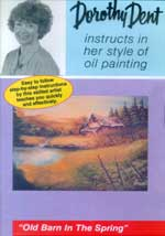 Old Barn in Spring Oil Painting 1 Hour DVD with Dorothy Dent