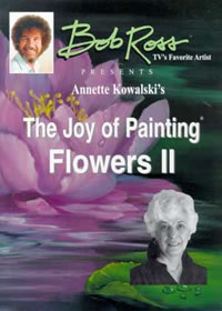 Bob Ross Presents Annette Kowalski's The Joy of Painting Flower Two - Front Cover